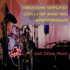 Vibrations Simplified (Chillstep Band Mix)