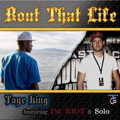 'Bout That Life (feat. Pat Riot & Solo)