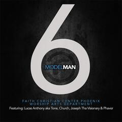 Model Man (feat. Tone, Church, Joseph Tha Visionary & Phavor)