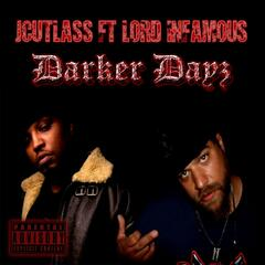 Darker Dayz (feat. Lord Infamous)