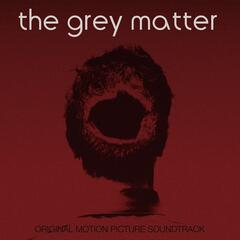 The Grey Matter (Original Motion Picture Soundtrack)