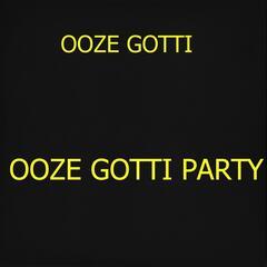 Ooze Gotti Party