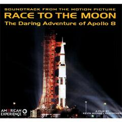 Race to the Moon: The Story of Apollo 8 (Earthrise) [Original Film Soundtrack]