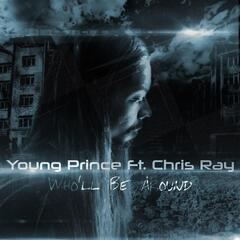 Who'll Be Around (feat. Chris Ray)