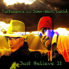 Just Believe It (feat. John-Marc Lucid)