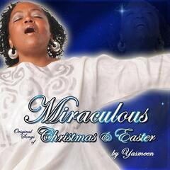 Miraculous (Original Songs of Christmas & Easter By Yasmeen)