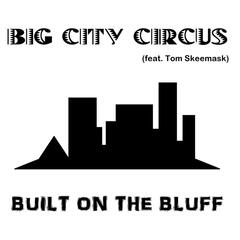Built On the Bluff (feat. Tom Skeemask)