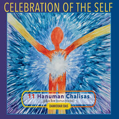 Celebration of the Self: 11 Hanuman Chalisas (Plus Live Bonus Tracks)
