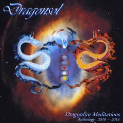 Dragonfire Meditations: Anthology (2010 - 2014)