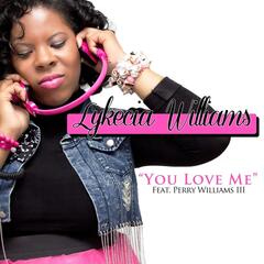 You Love Me (feat. Perry Williams III)