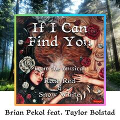 """If I Can Find You (From """"Rose Red & Snow White"""") [feat. Taylor Bolstad]"""