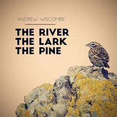 The River, The Lark, The Pine