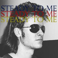 Steady to Me