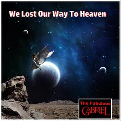 We Lost Our Way to Heaven