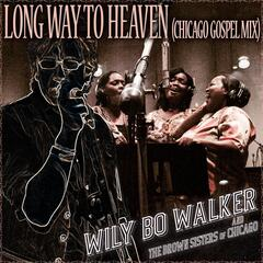 Long Way to Heaven (Chicago Gospel Mix) [feat. The Brown Sisters of Chicago]