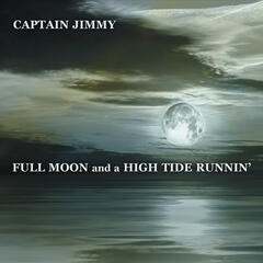 Full Moon and a High Tide Runnin'