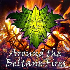Around the Beltane Fires