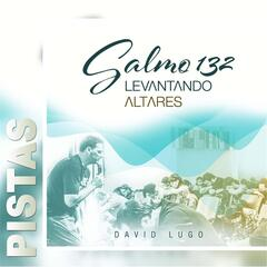 Salmo 132: Levantando Altares (Pistas)