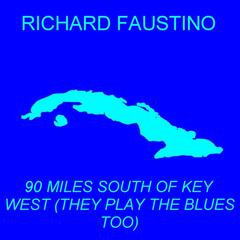 90 Miles South of Key West (They Play the Blues Too)