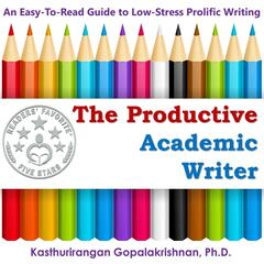 The Productive Academic Writer: An Easy-to-Read Guide to Low-Stress Prolific Writing (feat. Jack Nolan)