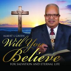 Will You Believe (For Salvation and Eternal Life)
