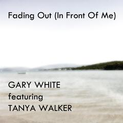 Fading Out (In Front of Me) [feat. Tanya Walker]