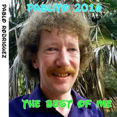 Pablito 2016: The Best of Me