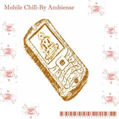 Mobile Chill-By Ambiense