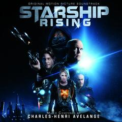 Starship: Rising (Original Motion Picture Soundtrack)