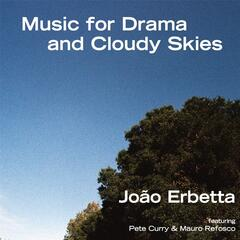 Music for Drama and Cloudy Skies (feat. Pete Curry & Mauro Refosco)
