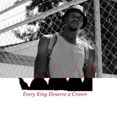 Every King Deserve a Crown
