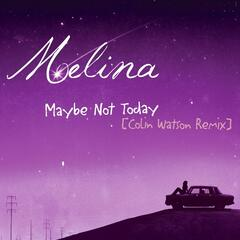 Maybe Not Today (Colin Watson Remix)