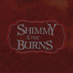 Shimmy & the Burns