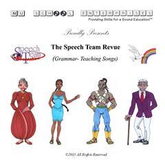 Speech Team Revue (Grammar-Teaching Songs)