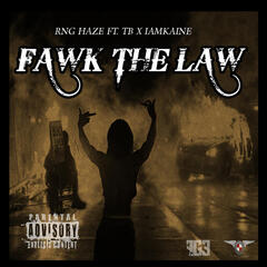 Fawk the Law (feat. Tb & 1am Kaine)