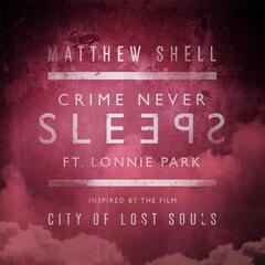 "Crime Never Sleeps (From ""City of Lost Souls"") [feat. Lonnie Park]"