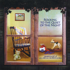 Rocking to the Quiet of the Night: Grandpa's Gift of Lullabies and Children's Songs