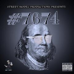 7674 (Street Model Productions Presents)