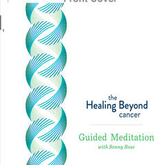 The Healing Beyond Cancer Guided Meditation