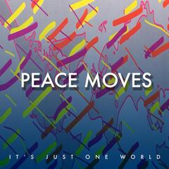 Peace Moves (It's Just One World)