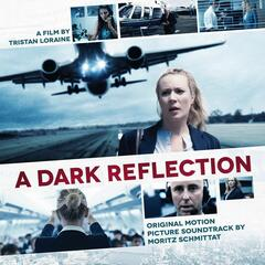 A Dark Reflection (Original Motion Picture Soundtrack)