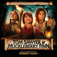 Tom Sawyer and Huckleberry Finn (Original Motion Picture Soundtrack)