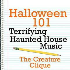 Halloween 101 - Terrifying Haunted House Music