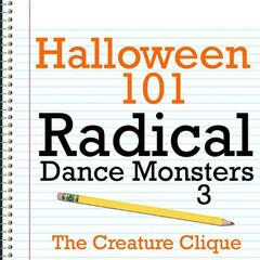 Halloween 101 - Radical Dance Monsters 3