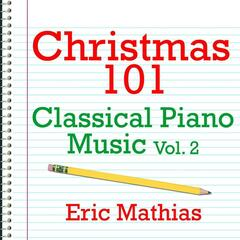 Christmas 101 - Classical Piano Music Vol. 2