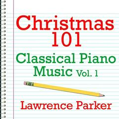 Christmas 101 - Classical Piano Music Vol. 1