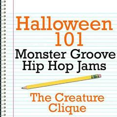 Halloween 101 - Monster Groove Hip Hop Jams