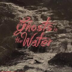 Ghosts in the Water