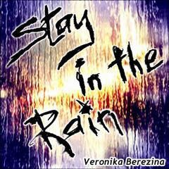 Stay In The Rain