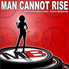 Man Cannot Rise